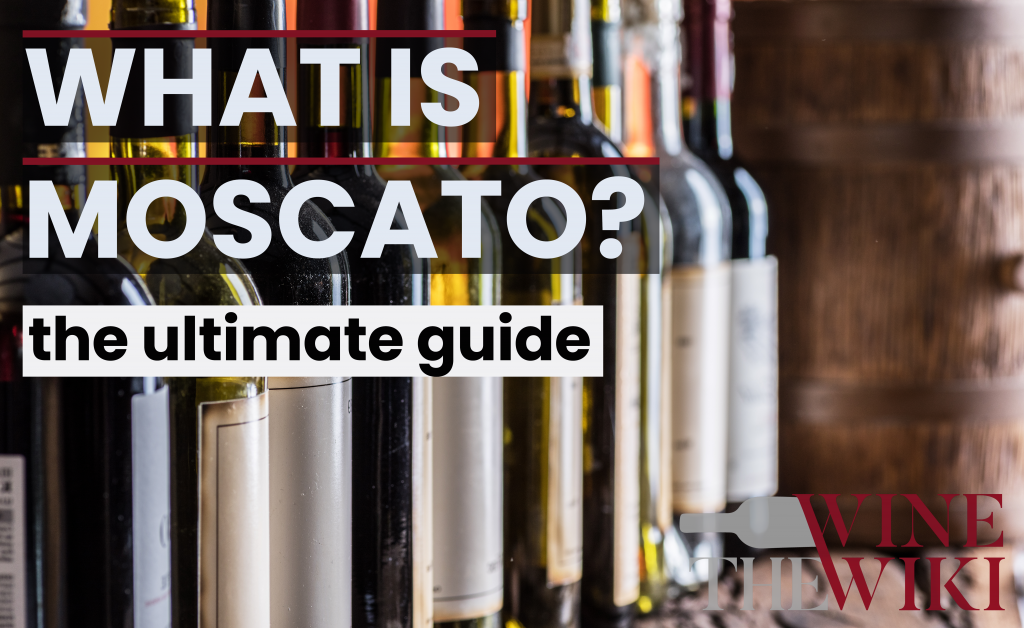 What is Moscato Wine?